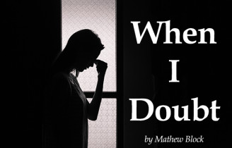 When I Doubt
