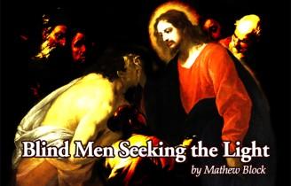Blind Men Seeking the Light