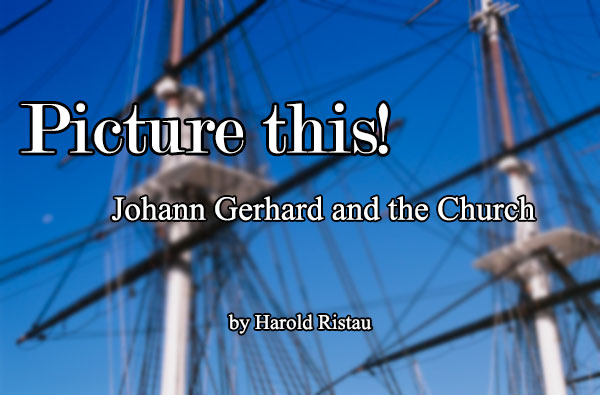 Picture this! Johann Gerhard and the Church