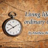 living-life-in-ordinary-time