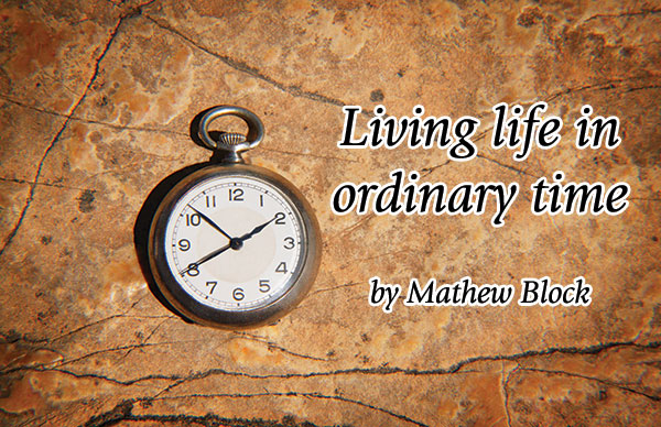 Living life in ordinary time