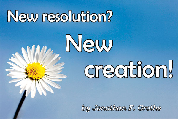 New resolution? New creation!