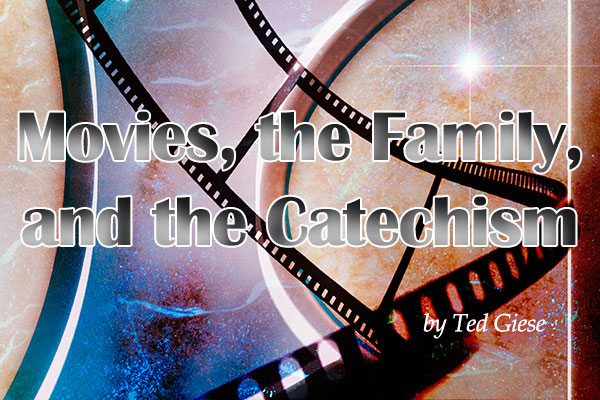 Movies, the Family, and the Catechism