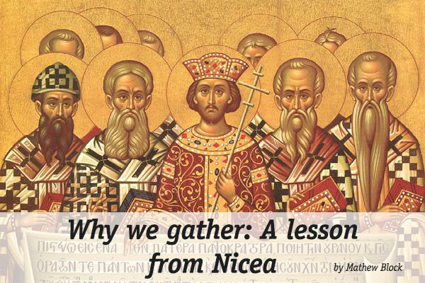 Why we gather: A lesson from Nicea