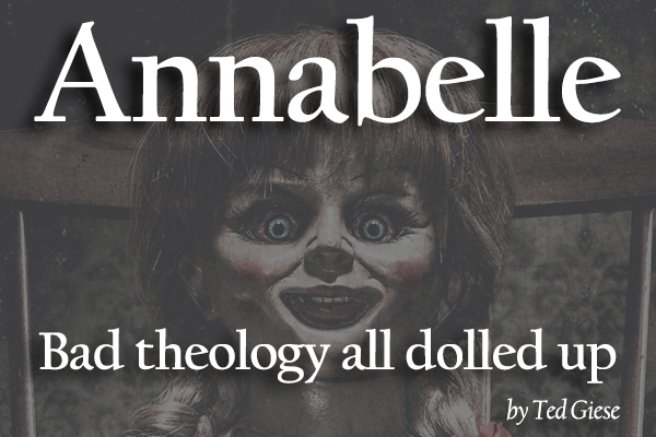 Annabelle: Bad Theology All Dolled Up