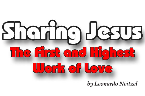 Sharing Jesus: The First and Highest Work of Love