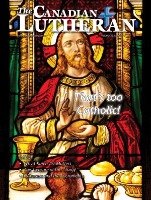 Read the latest edition of The Canadian Lutheran magazine